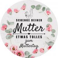 Rund | Etwas tolles zum Muttertag Poster | Werbeposter zum Muttertag | Rundformat