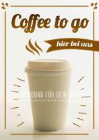 Coffee to go - hier bei uns Poster | Werbetafel für Cafe