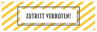 3:1 | Zutritt verboten Hinweisaufkleber | Plakat online drucken | 3 zu 1 Format