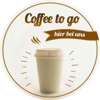 Rund | Coffee to go - hier bei uns Poster | Werbetafel für Cafe | Rundformat