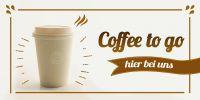 2:1 | Coffee to go - hier bei uns Poster | Werbetafel für Cafe | 2 zu 1 Format