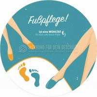 Rund | Fußpflege ist eine Wohltat Werbeaufkleber | Plakat online drucken | Rundformat