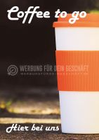 Coffee to go - hier bei uns- Plakat