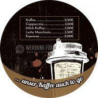 Rund | Kaffee auch to-go Plakat | Werbetafel für dein Cafe | Rundformat