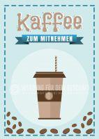 Kaffee zum mitnehmen Plakat | Werbeschild Kaffee