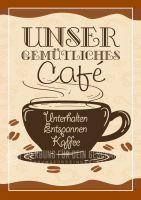 Unser gemütliches Café Poster | Unterhalten, entspannen, Kaffee