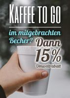 Kaffee to go im mitgebrachten Becher Poster   Werbung