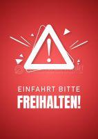 Einfahrt bitte Freihalten! Hinweisschild   Plakat online drucken