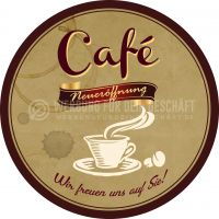 Rund | Cafe Neueröffnung - Wir freuen uns auf Sie - Poster | Werbeposter | Rundformat