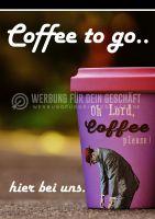 Coffee to go - hier bei uns - Plakat | Werbeposter für Cafes
