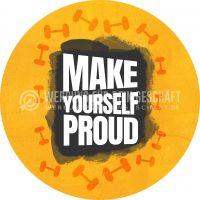 Rund | Make yourself proud Plakat | Werbeschild für Fitnessstudios | Rundformat