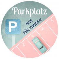 Rund | Parkplatz Hinweisschild | Plakat auch in DIN A 2 | Rundformat