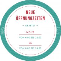 Rund | Neue Öffnungszeiten Plakat | Werbeplakat für Geschäfte | Rundformat