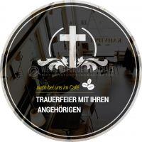 Rund | Trauerfeier in unserem Café Werbetafel | Poster kaufen | Rundformat